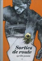 Couverture du livre « Sorties de route » de Cyrille Pomes aux éditions Scutella