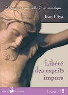 Couverture du livre « Libéré des esprit impurs t.5 » de  aux éditions Ephese