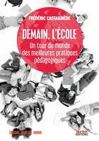 Couverture du livre « Demain, l'école » de Frederic Castaignede aux éditions Francois Bourin