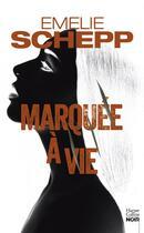 Couverture du livre « Marquée à vie » de Emelie Schepp aux éditions Harpercollins