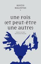 Couverture du livre « Une fois (et peut-être une autre) » de Kostis Maloutas aux éditions Editions Do