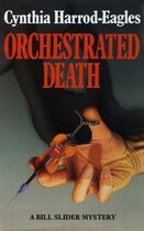 Couverture du livre « Orchestrated Death » de Harrod-Eagles Cynthia aux éditions Little Brown Book Group Digital