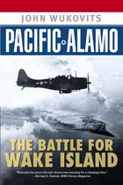 Couverture du livre « Pacific Alamo » de Wukovits John aux éditions Penguin Group Us