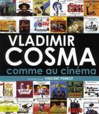 Couverture du livre « Vladimir Cosma comme au cinéma » de Vincent Perrot aux éditions Hors Collection