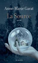 Couverture du livre « La source » de Anne-Marie Garat aux éditions Actes Sud