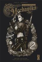 Couverture du livre « Lady Mechanika - édition collector ; INTEGRALE VOL.2 ; T.3 ET T.4 » de Peter Steigerwald et Joe Benitez aux éditions Glenat Comics