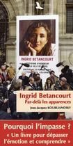 Couverture du livre « Ingrid Bétancourt ; par delà les apparences » de Collectif aux éditions Toute Latitude