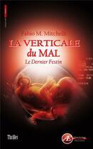 Couverture du livre « La verticale du mal ; le dernier festin » de Fabio M. Mitchelli aux éditions Ex Aequo
