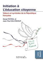 Couverture du livre « Valeurs et symboles de la République française » de Serge Raynal et Jean-Paul Gillyboeuf aux éditions Saint Honore Editions