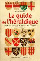 Couverture du livre « Guide de l'héraldique » de Claude Wenzler aux éditions Ouest France