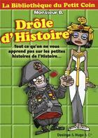 Couverture du livre « Drôle d'histoire » de Monsieur B. aux éditions Desinge Hugo Cie