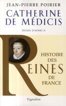 Couverture du livre « Catherine de Médicis ; épouse d'Henri II » de Jean-Pierre Poirier aux éditions Pygmalion