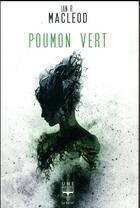 Couverture du livre « Poumon vert » de Ian R. Macleod aux éditions Le Belial