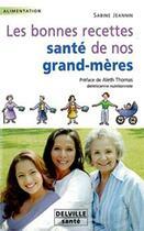 Couverture du livre « Les bonnes recettes santé de nos grand-mères » de Sabine Jeannin aux éditions Delville