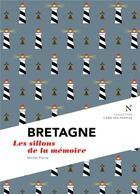 Couverture du livre « Bretagne ; les sillons de la mémoire » de Pierre Michel aux éditions Nevicata