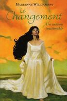 Couverture du livre « Le changement, un cadeau inestimable » de Marianne Williamson aux éditions Roseau