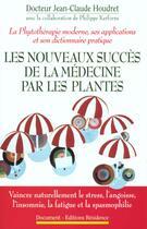Couverture du livre « Nouveaux Succes Medecine Par Plantes » de Jean-Claude Houdret aux éditions Residence