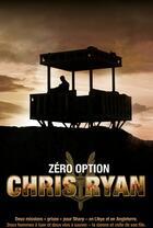Couverture du livre « Zéro option » de Chris Ryan aux éditions Nimrod