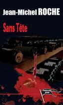 Couverture du livre « Sans tête » de Jean-Michel Roche aux éditions Pavillon Noir