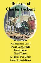 Couverture du livre « The best of Charles Dickens ; the Pickwick papers ; Oliver Twist ; a Christmas carol ; David Copperfield ; bleak house ; hard times ; a tale of two cities ; great expectations » de Charles Dickens aux éditions E-artnow