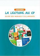 Couverture du livre « Les débats de l'éducation T.5 ; enseigner la lecture au CP ; guide des manuels syllabiques » de Gilbert Castellanet aux éditions Sos Education