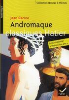 Couverture du livre « Andromaque » de Marguerite Vaudel et Jean Racine et Georges Decote et Helene Potelet aux éditions Hatier