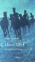 Couverture du livre « Hiver 1814 » de Michel Bernard aux éditions Perrin