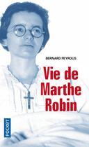 Couverture du livre « Vie de Marthe Robin » de Bernard Peyrous aux éditions Pocket