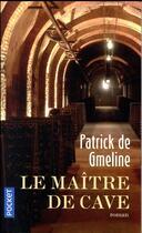 Couverture du livre « Le maître de cave » de Patrick De Gmeline aux éditions Pocket