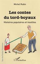 Couverture du livre « Les contes du tord-boyaux ; histoires populaires et insolites » de Michel Rubin aux éditions L'harmattan