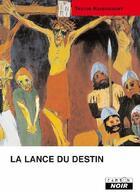 Couverture du livre « La lance du destin » de Trevor Ravenscroft aux éditions Camion Blanc
