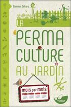 Couverture du livre « La permaculture au jardin mois par mois » de Damien Dekarz aux éditions De Terran