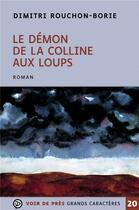 Couverture du livre « Le démon de la colline aux loups » de Dimitri Rouchon-Borie aux éditions Voir De Pres