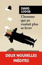 Couverture du livre « L'homme qui ne voulait plus se lever » de David Lodge aux éditions Rivages
