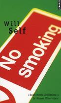 Couverture du livre « No smoking » de Will Self aux éditions Points