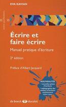 Couverture du livre « Écrire et faire écrire ; manuel pratique d'écriture (2e édition) » de Eva Kavian aux éditions De Boeck Superieur