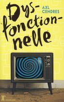 Couverture du livre « Dysfonctionnelle » de Axl Cendres aux éditions Sarbacane