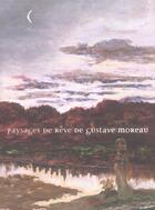 Couverture du livre « Paysage de reve de gustave moreau » de Collectif aux éditions Art Lys