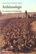 Couverture du livre « Archeozoologie - les animaux et l'archeologie » de Chaix Louis aux éditions Errance