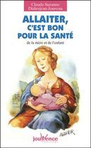 Couverture du livre « Allaiter, c'est bon pour la sante n.82 » de Didierjean-Jouveau C aux éditions Jouvence Pratiques