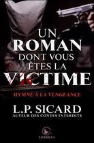 Couverture du livre « Hymne à la vengeance ; un roman dont vous êtes la victime » de Louis-Pierre Sicard aux éditions Ada