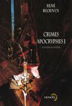Couverture du livre « Crimes apocryphes (tome 2) » de René Reouven aux éditions Denoel