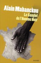 Couverture du livre « Le sanglot de l'homme noir » de Alain Mabanckou aux éditions Fayard