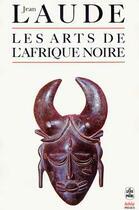 Couverture du livre « Les Arts De L'Afrique Noire » de Laude-J aux éditions Lgf