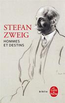 Couverture du livre « Homme et destins » de Stefan Zweig aux éditions Lgf