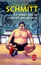 Couverture du livre « Le sumo qui ne pouvait pas grossir » de Éric-Emmanuel Schmitt aux éditions Lgf