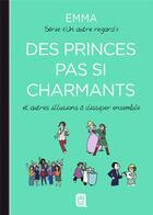 Couverture du livre « Un autre regard T.4 ; des princes pas si charmants et autres illusions à dissiper ensemble » de Emma aux éditions J'ai Lu