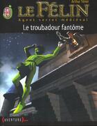 Couverture du livre « Felin 2 - le troubadour fantome (le) » de Arthur Tenor aux éditions J'ai Lu
