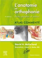 Couverture du livre « L'anatomie en orthophonie ; parole, déglutition et audition ; atlas commenté (4e édition) » de Frank H Netter et David H. Mcfarland aux éditions Elsevier-masson