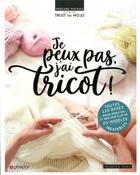 Couverture du livre « Je peux pas, j'ai tricot » de Morgane Mathieu aux éditions Dessain Et Tolra